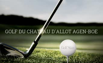 GOLF DU CHATEAU D'ALLOT AGEN-BOE